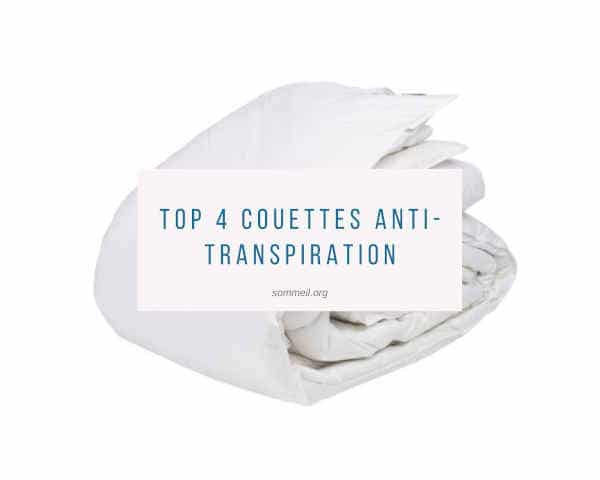 Top 4 couettes anti-transpiration